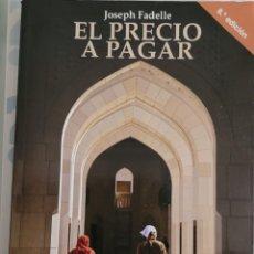 Libros: EL PRECIO A PAGAR. JOSEPH FADELLE.. Lote 257937835