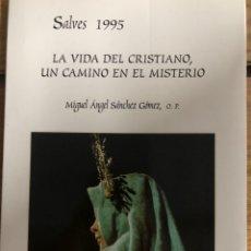 Libros: SALVESELCHE 1995 LA VIDA DEL CRISTIANO UN CAMINO EN EL MISTERIO MIGUEL ANGEL SÁNCHEZ GÓMEZ. Lote 260331320
