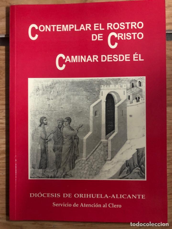 DIÓCESIS DE ORIHUELA ALICANTE CONTEMPLAR EL ROSTRO DE CRISTO CAMINAR DESDE EL (Libros Nuevos - Humanidades - Religión)