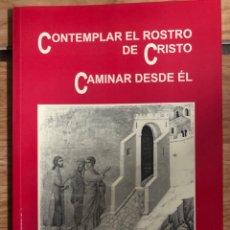 Libros: DIÓCESIS DE ORIHUELA ALICANTE CONTEMPLAR EL ROSTRO DE CRISTO CAMINAR DESDE EL. Lote 260331490