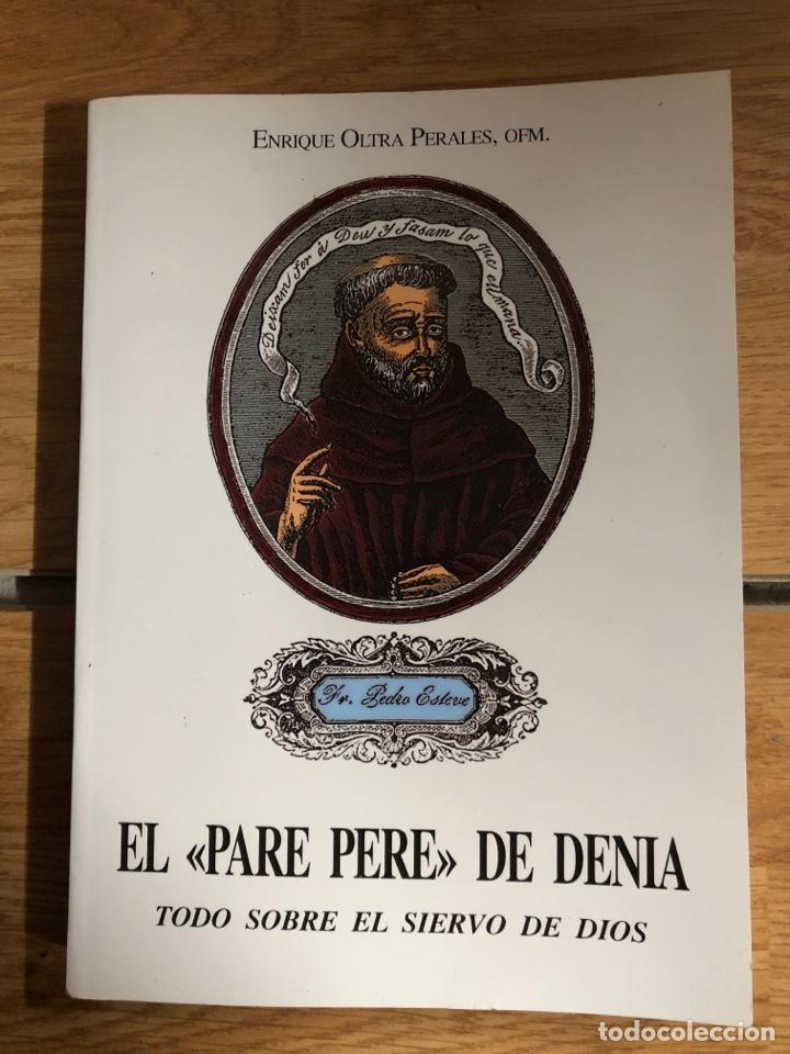 ALICANTE EL PADRE PERE DE DÉNIA TODO SOBRE EL SIERVO DE DIOS ENRIQUE OLTRA PERALES (Libros Nuevos - Humanidades - Religión)