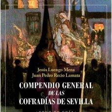 Libros: COMPENDIO GENERAL DE LAS COFRADÍAS DE SEVILLA. JESÚS LUENGO MENA -NUEVO. Lote 261213275