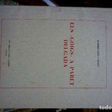 Libros: FORT I COGUL EUFEMIA.ELS GOIGS A PARET DELGADA.LA SELVA DEL CAMP.1947. Lote 261214920