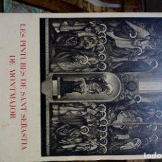 Libros: VILA ARRUFAT A. LES PINTURES DE SANT SEBASTIA DE MONTMAJOR.. Lote 261218850