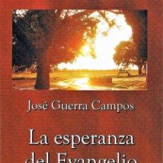 Libros: MONS. JOSÉ GUERRA CAMPOS - LA ESPERANZA DEL EVANGELIO - VOLUMEN 1. Lote 261242275