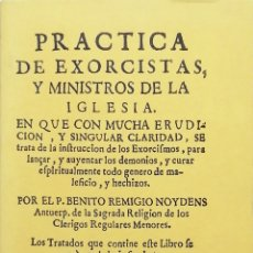 Libros: PRACTICA DE EXORCISTAS Y MINISTROS DE LA IGLESIA (ED. FACSIMIL) BENITO REMIGIO NOYDENS. Lote 262692910
