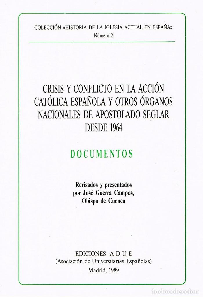 MONS. JOSÉ GUERRA - CRISIS Y CONFLICTO EN LA ACCIÓN CATÓLICA ESPAÑOLA Y OTROS ÓRGANOS NACIONALES (Libros Nuevos - Humanidades - Religión)