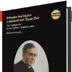 Libros: EL HECHO TEOLÓGICO Y PASTORAL DEL OPUS DEI (A. ARANDA LOMEÑA) EUNSA 2021. Lote 265756694