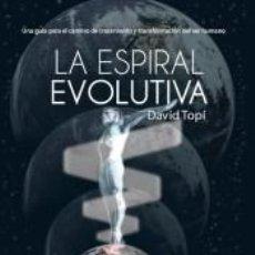 Libros: LA ESPIRAL EVOLUTIVA: UN GUÍA SOBRE EL CAMINO EVOLUTIVO DEL SER HUMANO. Lote 267722829