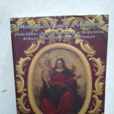 Libros: LA HERMANDAD DEL ROSARIO DE LOS HÚMEROS, ANTONIO MARTÍNEZ RULL. Lote 269273953