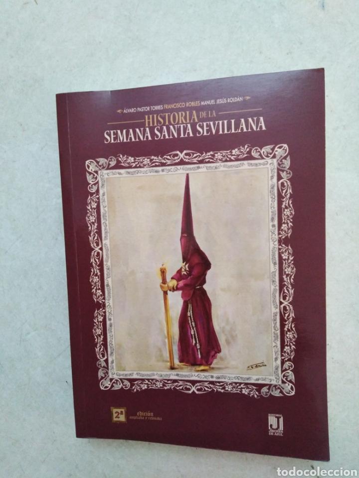 HISTORIA DE LA SEMANA SANTA SEVILLANA (Libros Nuevos - Humanidades - Religión)