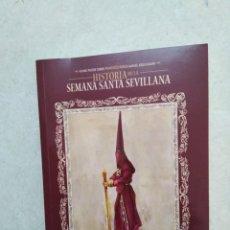 Libros: HISTORIA DE LA SEMANA SANTA SEVILLANA. Lote 273378118