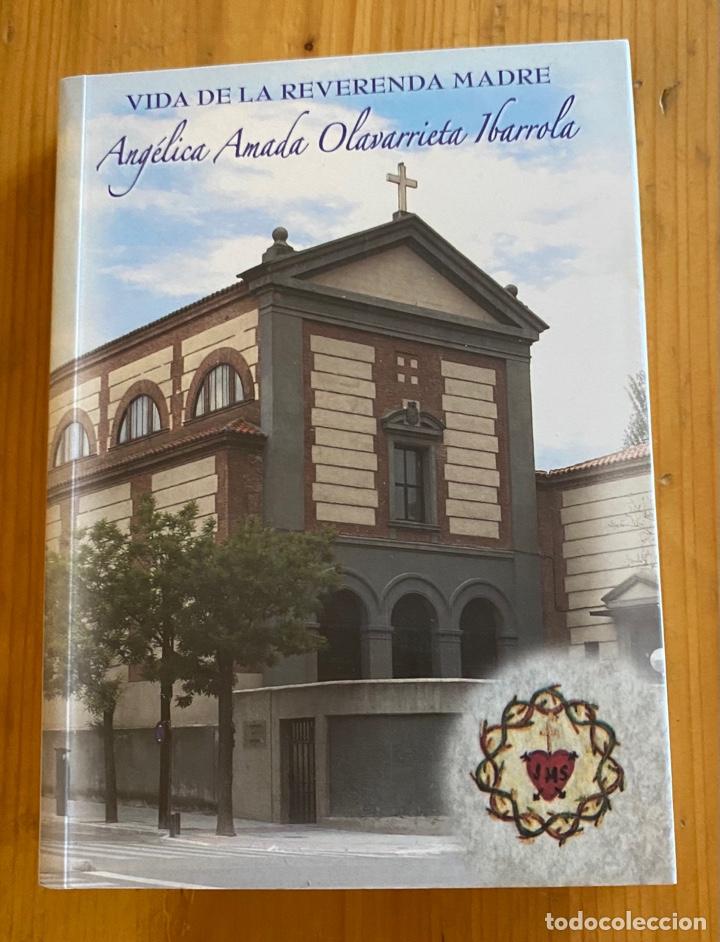 VIDA DE LA REVERENDA MADRE ANGÉLICA AMADA OLAVARRIETA IBARROLA (Libros Nuevos - Humanidades - Religión)