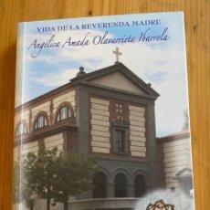 Libros: VIDA DE LA REVERENDA MADRE ANGÉLICA AMADA OLAVARRIETA IBARROLA. Lote 276747918
