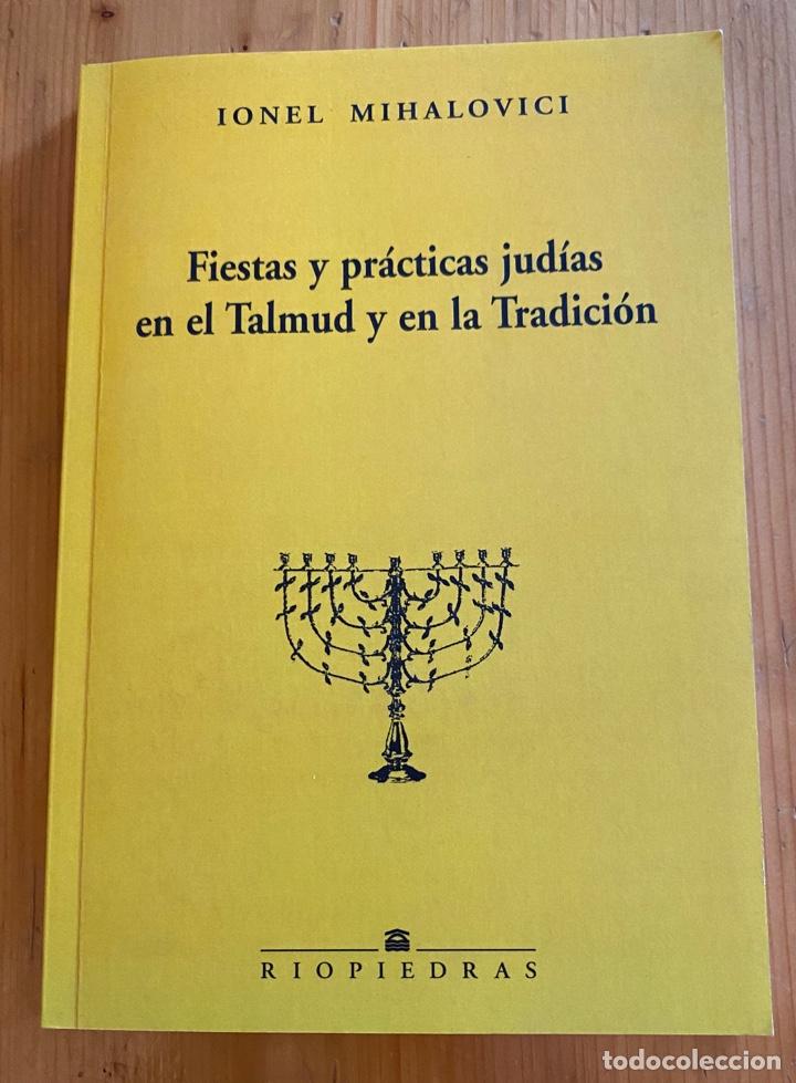 FIESTAS Y PRÁCTICAS JUDÍAS EN EL TALMUD Y EN LA TRADICIÓN (Libros Nuevos - Humanidades - Religión)