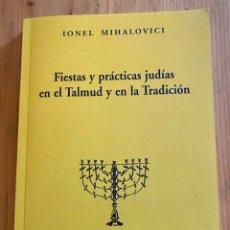Libros: FIESTAS Y PRÁCTICAS JUDÍAS EN EL TALMUD Y EN LA TRADICIÓN. Lote 276748743