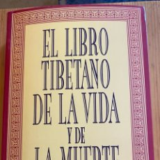 Libros: EL LIBRO TIBETANO DE LA VIDA Y DE LA MUERTE. Lote 276748848