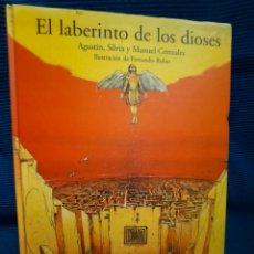 Libros: EL LABERINTO DE LOS DIOSES. AGUSTÍN ,SILVIA Y MANUEL CEREZALES. ILUSTRACIONES FERNANDO RUBIO. ANAYA. Lote 282175898