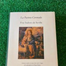 Libros: LA PASTORA CORONADA.FRAY ISIDORO DE SEVILLA.JAIME GALBARRO GARCÍA/ANTONIO VALIENTE ROMERO.. Lote 289903578