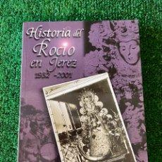 Libros: HISTORIA DEL ROCÍO EN JEREZ 1932-2001.ANDRÉS CANO CORDERO/JUAN BERNAL CARDOSO. Lote 289903953