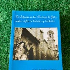 Libros: LA COFRADÍA DE LOS PASTORES DE JAÉN,CUATRO SIGLOS DE HISTORIA Y TRADICIÓN. JUAN G.GUTIÉRREZ TOLEDANO. Lote 289906408