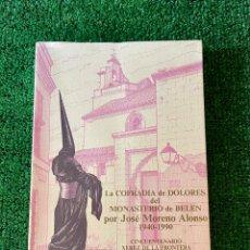 Libros: LA COFRADÍA DE DOLORES DEL MONASTERIO DE BELEN. JOSE MORENO ALONSO 1940-1990. Lote 289907228