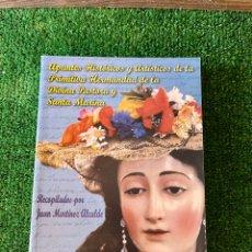 Libros: APUNTES HISTÓRICOS Y ARTISTICOS DE LA PRIMITIVA HERMANDAD DE LA DIVINA PASTORA Y SANTA MARINA.. Lote 289909428