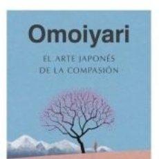 Libros: OMOIYARI. EL ARTE JAPONÉS DE LA COMPASIÓN. Lote 293344078