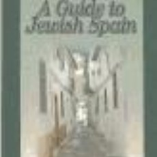 Libros: A GUIDE TO JEWISH SPAIN. Lote 293573773