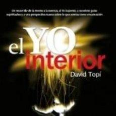 Libros: EL YO INTERIOR: UN RECORRIDO DE LA MENTE AL ALMA, AL YO SUPERIOR Y A NUESTROS GUÍAS ESPIRITUALES. Lote 293810503