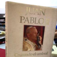 Libros: JUAN PABLO II - CRUZANDO EL UMBRAL DE LA ESPERANZA. Lote 296615508