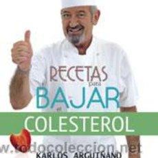 Libros: COCINA. SALUD. RECETAS PARA BAJAR EL COLESTEROL - KARLOS ARGUIÑANO. Lote 52608505