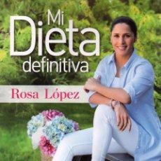 Libros: MI DIETA DEFINITIVA: ROSA LOPEZ - RBA, 2014 (NUEVO). Lote 98486930