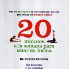 Libros: 20 MINUTOS A LA SEMANA PARA ESTAR EN FORMA DE DR. RICARDO CANOVAS - PLANETA, 2014 (NUEVO). Lote 56320449