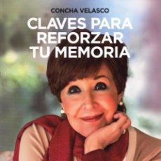 Libros: CLAVES PARA REFORZAR TU MEMORIA CON CONCHA VELASCO - RBA, 2015 (NUEVO). Lote 55145975