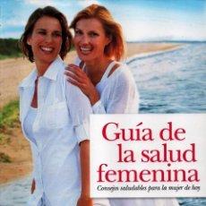 Libros: GUIA DE LA SALUD FEMENINA - CONSEJOS SALUDABLES PARA LA MUJER DE HOY - RBA, 2011 (NUEVO). Lote 55147221