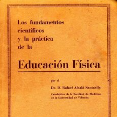 Libros: LOS FUNDAMENTOS CIENTÍFICOS Y LA PRÁCTICA DE LA EDUCACIÓN FÍSICA. RAFAEL ALCALÁ SANTAELLA. Lote 96462759