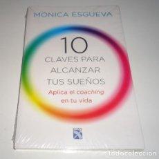 Libros: 10 CLAVES PARA ALCANZAR TUS SUEÑOS POR MÓNICA ESGUEVA . Lote 96883119