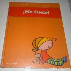 Libros: LA SALUD DE NUESTROS HIJOS. !ME DUELE!. EDICIONES CEAC. Lote 99812095