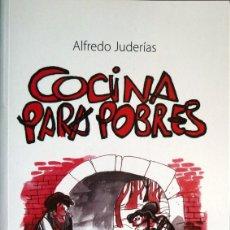 Libros: JUDERIAS, ALFREDO. COCINA PARA POBRES. 2000.. Lote 104020707