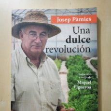 Libros: LIBRO «UNA DULCE REVOLUCIÓN» JOSEP PÀMIES. Lote 104979095