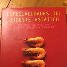 Livres: ESPECIALIDADES DEL SUDESTE ASIÁTICO. UN VIAJE CULINARIO POR SINGAPUR, MALAISIA INDONESIA. Lote 106105131