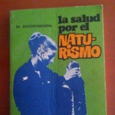 Libros: LA SALUD POR EL NATURISMO. DR ARGOROMENDIA. Lote 108358034