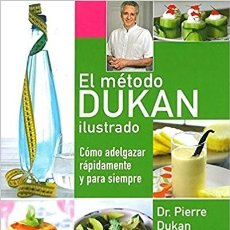 Libros: EL METODO DUKAN ILUSTRADO (DIETA DUKAN). Lote 111216903