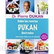 Libros: TODAS LAS RECETAS DE DUKAN ILUSTRADAS (DIETA DUKAN). Lote 111217099