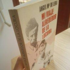 Libros: MI VIAJE ALREDEDOR DE LA LOCURA. DEDICADO A PÍO BALLESTEROS. AÑO 1.972. Lote 122376159