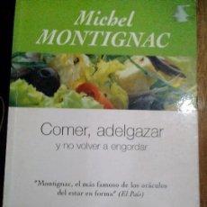 Libros: COMER , ADELGAZAR (Y NO VOLVER A ENGORDAR). Lote 125841647