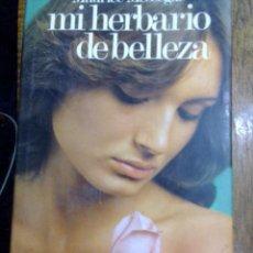 Libros: MI HERBARIO DE BELLEZA , MAURICE NESSEGUE. Lote 125842019