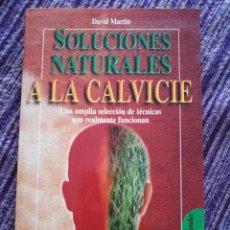 Libros: SOLUCIONES NATURALES A LA CALVICIE. DAVID MARTIN. Lote 131607735