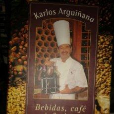 Libros: BEBIDAS, CAFE E INFUSIONES KARLOS ARGUIÑANO. Lote 135495407